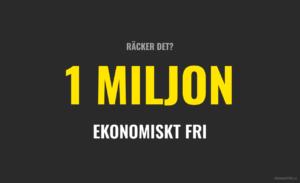1 miljon räcker för att bli ekonomiskt fri