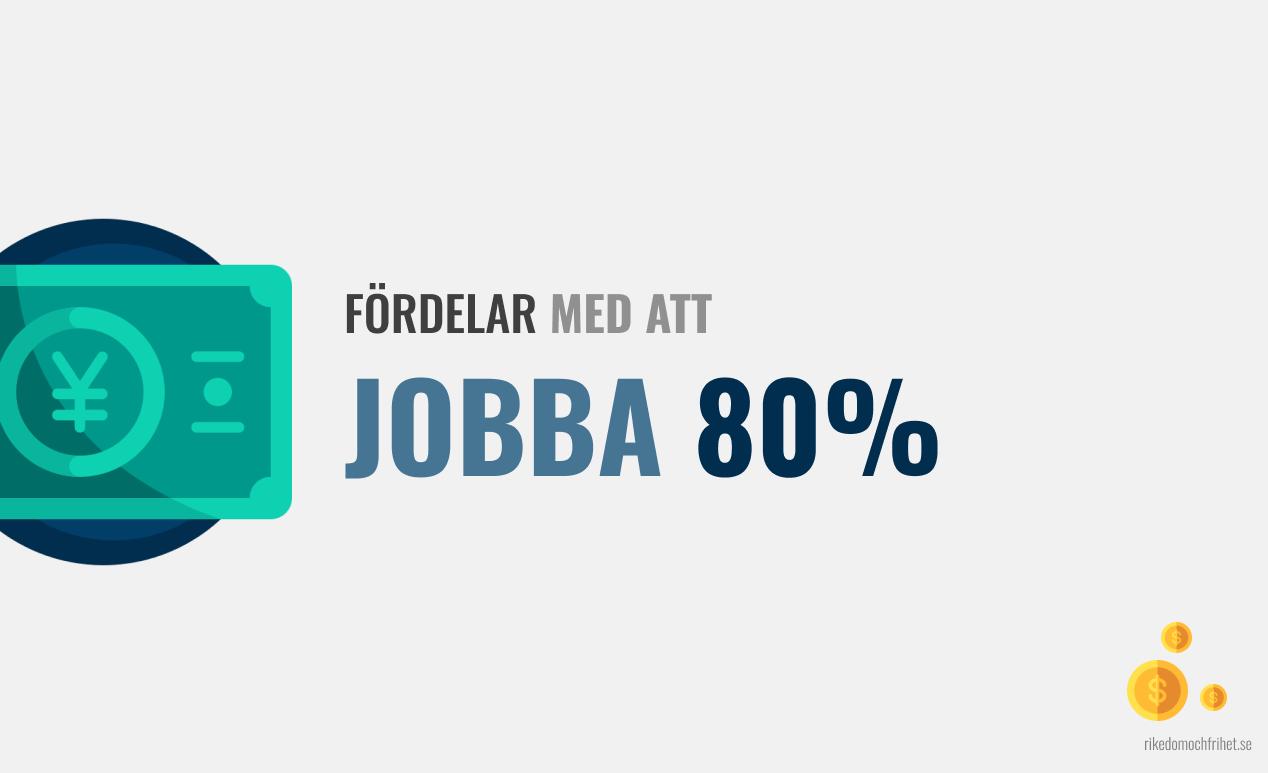 Fördelar och nackdelar med att jobba 80%