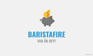 Vad innebär Barista FIRE?