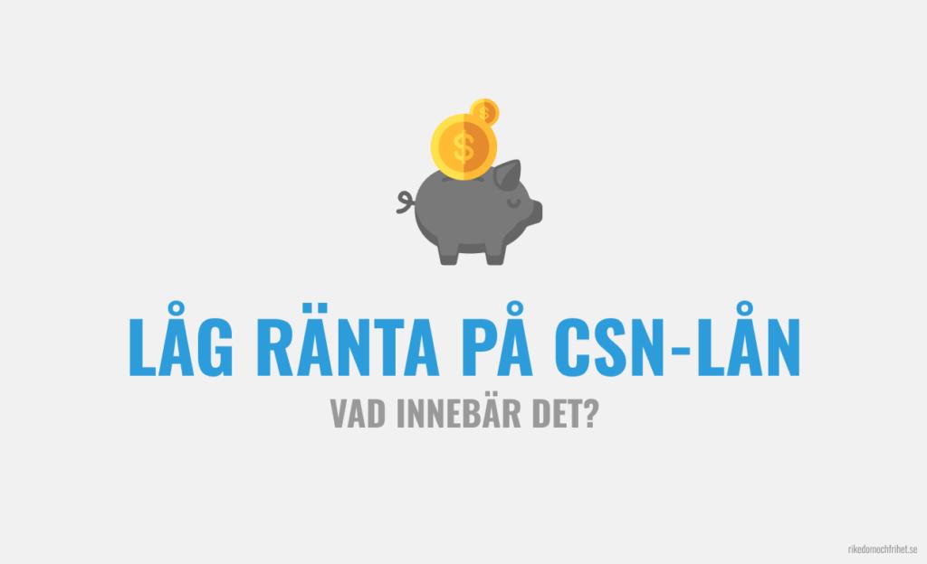 Låg ränta på CSN-lånet för att investera